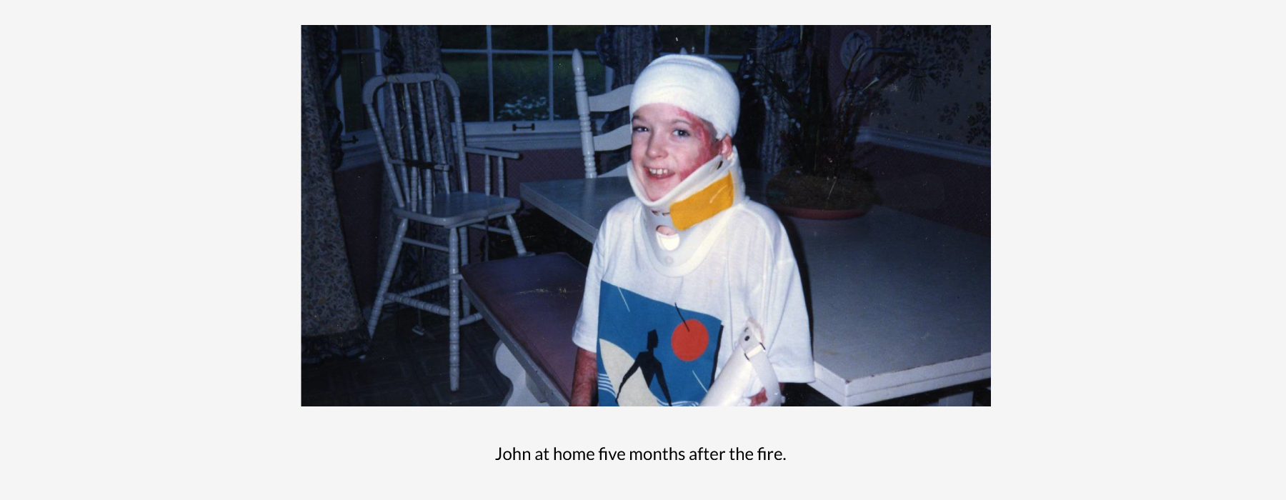 John five months after the fire