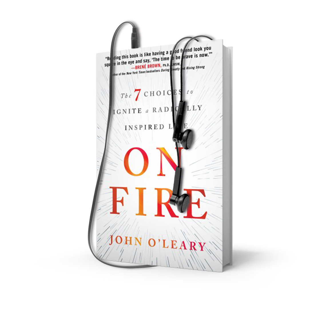 Audio Book – ON FIRE: THE 7 CHOICES TO IGNITE A RADICALLY INSPIRED LIFE