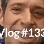 Vlog #133