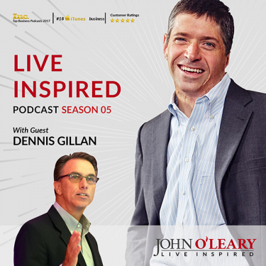 Dennis Gillan John O'Leary Live Inspired Podcast
